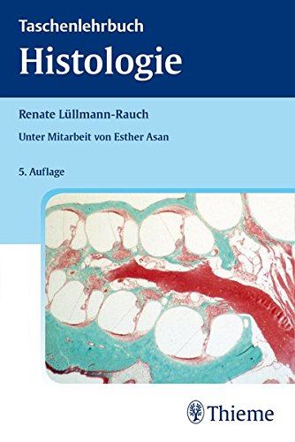 Taschenlehrbuch Histologie  - Prof. Dr. Renate Lüllmann-Rauch